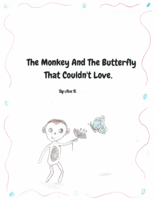 The Monkey and the Butterfly that Couldn't Love Ava R.
