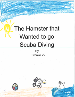 The Hamster That Wanted to go Scuba Divingby Brooke V.