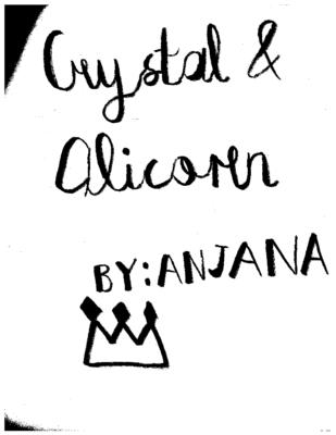 Crystal & Alicorn: How Crystal Became Queenby Anjana V.