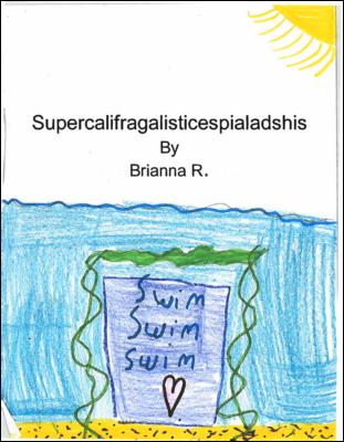 Supercalifragalisticespialadoshisby Brianna R.