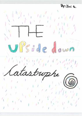 The Upside Down Catastropheby Juniper G.