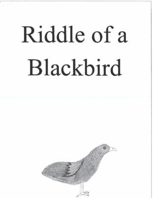 Riddle of a Blackbirdby Kara F.