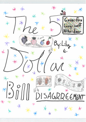 The 5 Dollar Bill Disaggreementby Lily E.