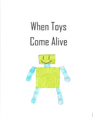 When Toys Come Aliveby Abigail M.