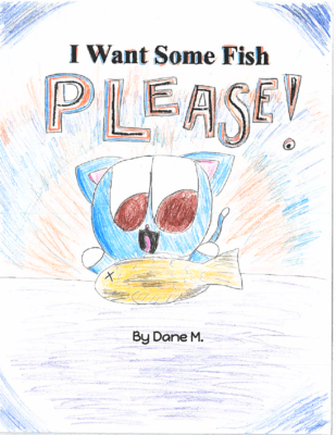 I Want Some Fish Please!by Dane M.