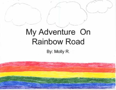 My Adventure on Rainbow Roadby Molly R.