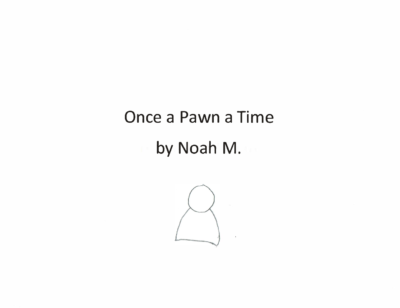 Once a Pawn a Timeby Noah M.
