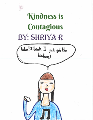 Kindness is Contagiousby Shriya R.