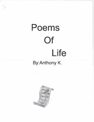 Poems of Lifeby Anthony K.