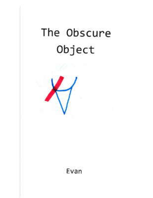 The Obscure Objectby Evan M.