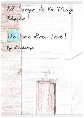 ¡El Tiempo Se Va Muy Rapido!The Time Goes Fast!by by Guadalupe M.