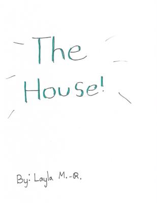 The Houseby Layla M.-R.