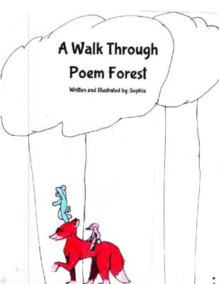 A Walk Through Poem Forestby Sophia B.