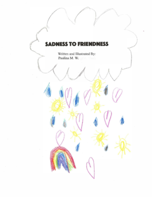 Sadness to Friendnessby Paulina W.