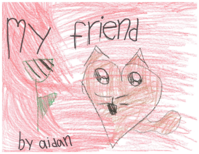 My Friend by Aidan K.