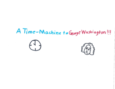 A Time-Machine to George Washington by Aryan K.