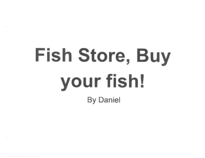 Fish Store, Buy Your Fish! by Daniel L.