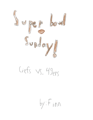 Super Bowl Sunday! by Finn C.-M.
