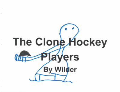 The Clone Hockey Players by Wilder D.