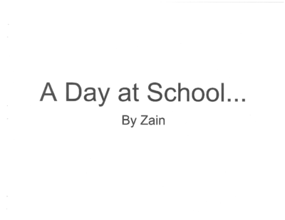 A Day at School by Zain T.