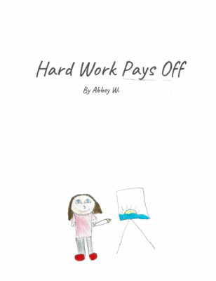 Hard Works Pays Off by Abbey W.