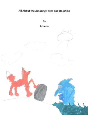 All About Amazing Foxes and Dolphins by Athena C.