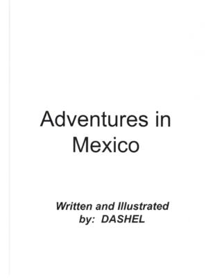Adventures in Mexico by Dashel E.