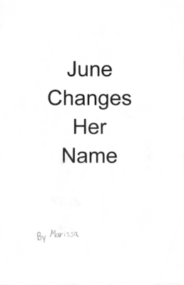 June Changes Her Name by Marissa W.