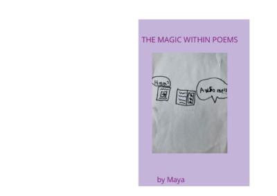 The Magic Within Poems by Maya K.
