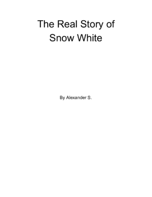 The Real Story of Snow White by Alexander S.