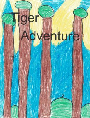 Tiger Adventure by Alira A.