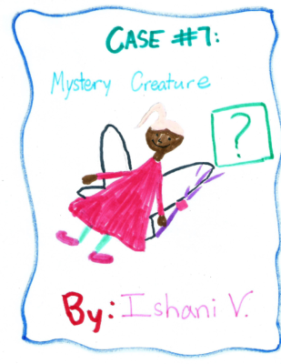 Case #7 : Mystery Creature by Ishani V.