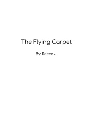 The Flying Carpet by Reece J.