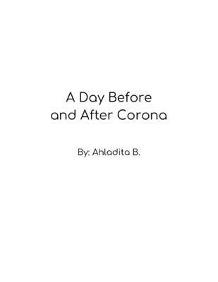 A Day Before and After Corona by Ahladita B.