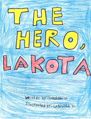 The Hero Lakota by Lakshitha V.