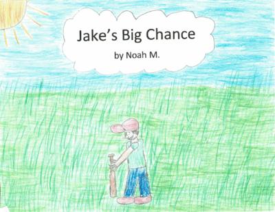 Jake's Big Chance by Noah M.