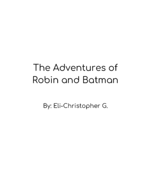 The Adventures of Robin and Batman by Eli-Christopher G.