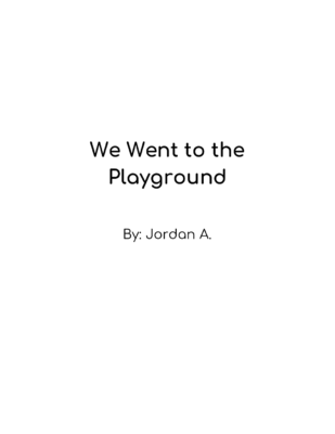 We Went to the Playground by Jordan A.