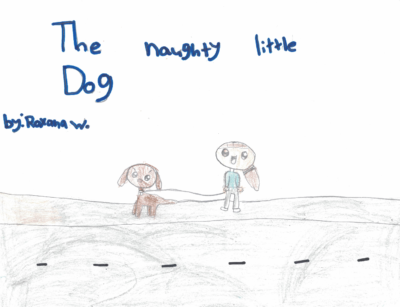 The Naughty Little Dog by Roxana W.