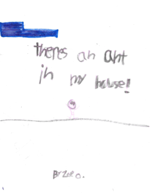There's an Ant in My House! by Zoe O.