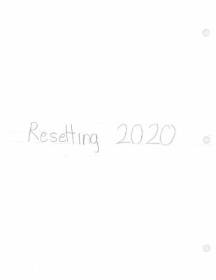Resetting 2020 by Aarush N.