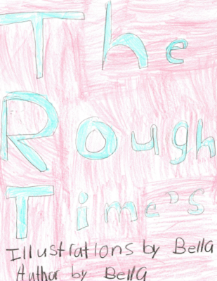 The Rough Time's by Bella M.