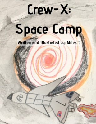 Crew-X: Space Camp by Miles T.