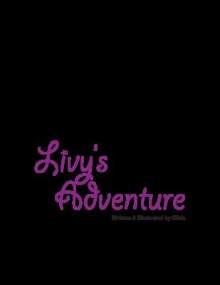 Livy's Adventure by Olivia C.