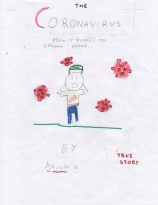Coronovirus – How It Ruined My Spring Break by Arjun S.