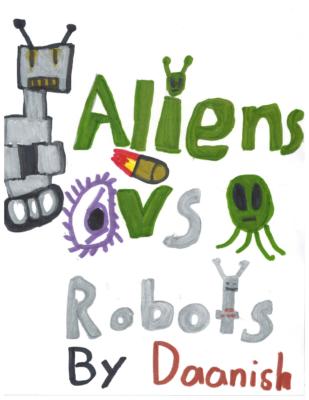 Alien vs. Robots by Daanish A.