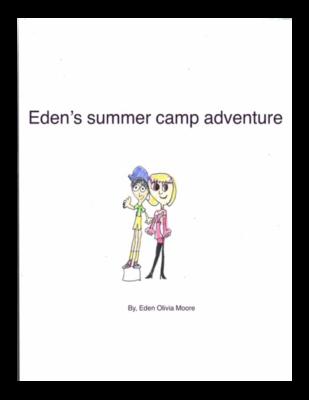 Eden's Summer Camp Adventure by Eden Olivia M.