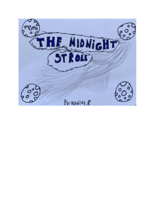 The Midnight Stroll by Hadley P.