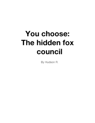 You Choose: The Hidden Fox Council by Hudson R.