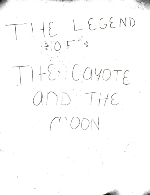 The Legend of the Coyote and the Moon by Ines G. H.